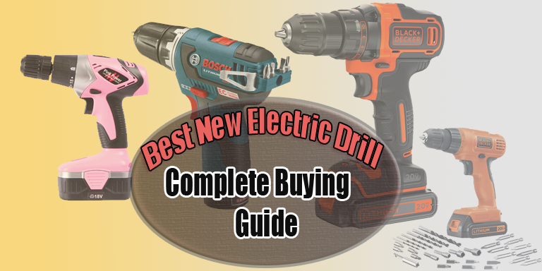 Best New Electric Drill Complete Guide