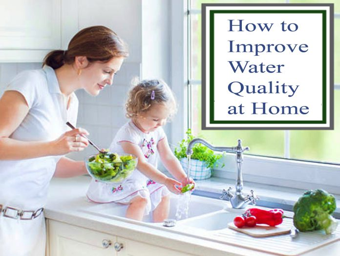 how to improve water quality at home