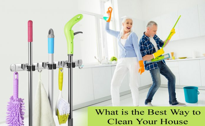 What is the Best Way to Clean Your House